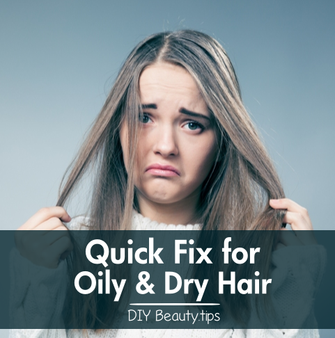 Quick Fix for Oily & Dry Hair